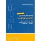 Controversias tecnocientíficas. Diez casos simulados sobre ciencia, tecnología, sociedad y valores