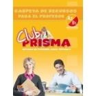 Club Prisma (A2/B1 Nivel intermedio) Carpeta de recursos para el profesor