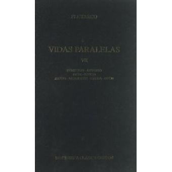 Vidas paralelas, VII: Demetrio-Antonio/Dión-Bruto/Arato-Artajerjes/Galba-Otón