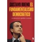 El fundamentalismo democrático. La democracia española a examen