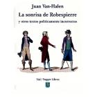La sonrisa de Robespierre y otros textos políticamente incorrectos