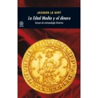 La Edad Media y el dinero. Ensayo de antropología histórica