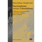 Nacionalismo versus Colonialismo. Problemas en la construcción nacional de Filipinas, India y Vietnam