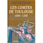 Les Comtes de Toulouse (1050-1250)