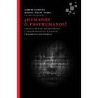 ¿Humanos o posthumanos? Singularidad tecnológica y mejoramiento humano