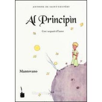 Al Principìn/El Principito (Mantovano)