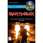 Iron Maiden. Vida, canciones, simbología, conciertos clave y discografía