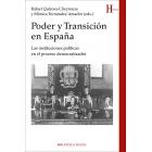 Poder y Transición en España. Las instituciones políticas en el proceso democratizador