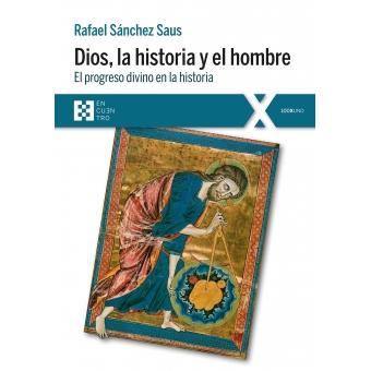 Dios, la historia y el hombre: el progreso divino en la historia