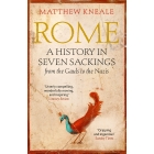 Rome: A History in Seven Sackings from the Gauls to the Nazis.