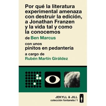 Por qué la literatura experimental amenaza con destruir la edición, a Jonathan Franzen y la vida tal y como la conocemos