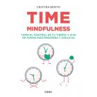 Time mindfulness. Toma el control de tu tiempo y vive de forma más próspera y creativa