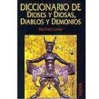 Diccionario de dioses y diosas, diablos y demonios