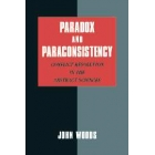 Paradox and paraconsistency: conflict resolution in the abstract sciences