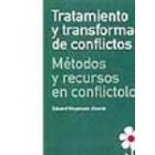 Tratamiento y transformación de conflictos. Métodos y recursos en conflictología