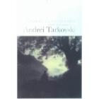 Fidelidad a una obsesión. La obra fotográfica de Andrei Tarkovski