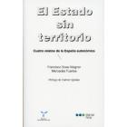 El Estado sin territorio. Cuatro relatos de la España autonómica