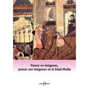 Pensar en imágenes, pensar con imágenes en la Edad Media