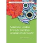 Fundamentos y modelos del estudio pragmático y sociopragmático del espanol