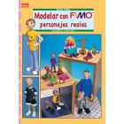 Serie Fimo nº 26. MODELAR CON FIMO PERSONAJES REALES
