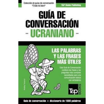 Guía de Conversación Español-Ucraniano y Diccionario Conciso de 1500 Palabras