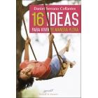 16 ideas para vivir de manera plena. Experiencias y reflexiones de un médico de familia