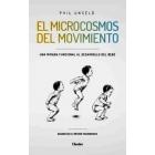 El Microcosmos del movimiento. Una mirada funcional al desarrollo del bebé