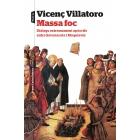 Massa foc. Diàlegs extremadament apòcrifs entre Savonarola i Maquiavel. (Premi Carles Rahola d'assaig 2018)
