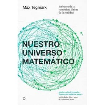 Nuestro universo matemático. En busca de la naturaleza última de la realidad