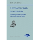 El futuro de la Teoría de la Literatura: una superación científica y filosófica de la posmodernidad y sus límites
