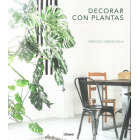 Decorar con plantas. Convierta su casa en un oasis