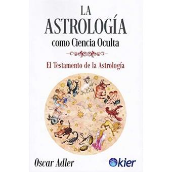 La Astrología como ciencia oculta. El Testamento de la Astrología