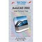 Guía práctica para usuarios AutoCAD 2002