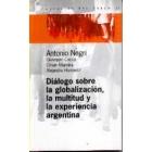 Diálogo sobre la globalización, la multitud y la experiencia argentina