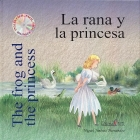 The frog and the princess/ La rana y la princesa (Inglés fácil)