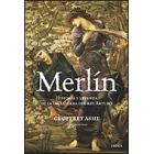 Merlín. Historia y leyenda de la Inglaterra del rey Arturo