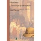 Arqueología y colonialismo. El contacto cultura desde 5000 a.C. hasta el presente
