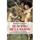 El sueño de la razón: una historia de la filosofía de los griegos al Renacimiento