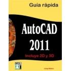 Autocad 2011. Incluye 2 D, 3D guía rápida