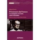Prisionero de Franco. Los anarquistas en la lucha contra la dictadura