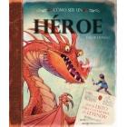 Cómo ser un héroe