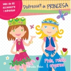 Disfressa't de princesa