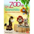 Un zoo de ganchillo. 18 divertidos animales y muñecos