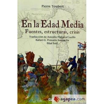 En la Edad Media. Fuentes, estructuras, crisis