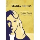 Magia cruda: una biografía de Sylvia Plath