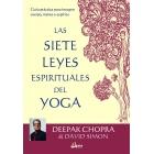 Las siete leyes espirituales del yoga. Guía práctica para integrar cuerpo, mente y espíritu