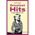 Greatest Hits. El gran éxito de vivir
