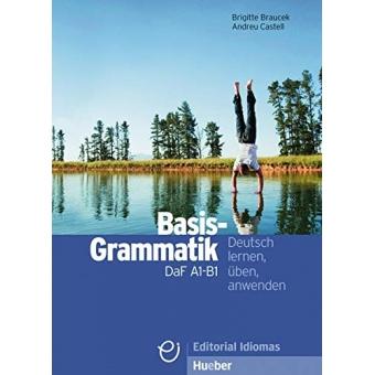 Basisgrammatik DaF A1-B1: Deutsch lernen, üben, anwenden / Grammatik