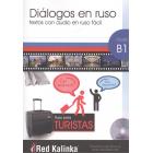 Diálogos en ruso para turistas. Nivel B1. Con traducción al español y audio