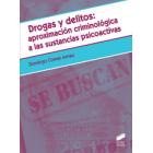 Drogas y delitos: aproximación criminológica a las sustancias psicoactivas